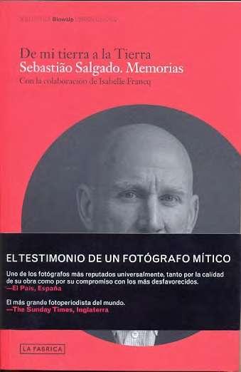 """Portada del libro """"De mi tierra a la Tierra"""" Sebastião Salgado. Memorias"""